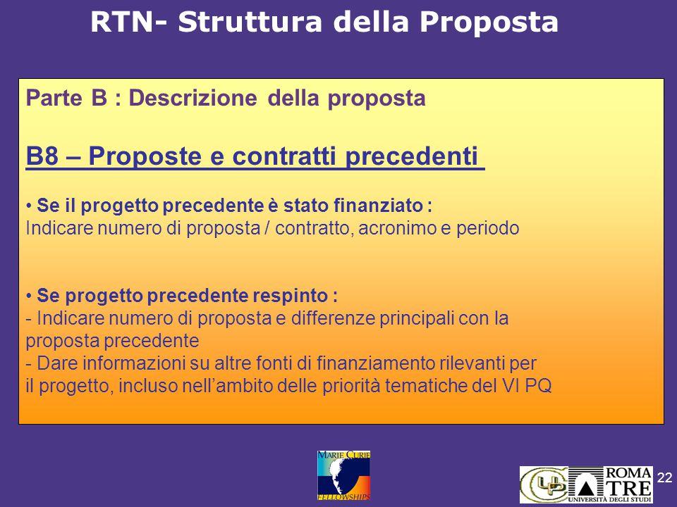 22 RTN- Struttura della Proposta Parte B : Descrizione della proposta B8 – Proposte e contratti precedenti Se il progetto precedente è stato finanziat