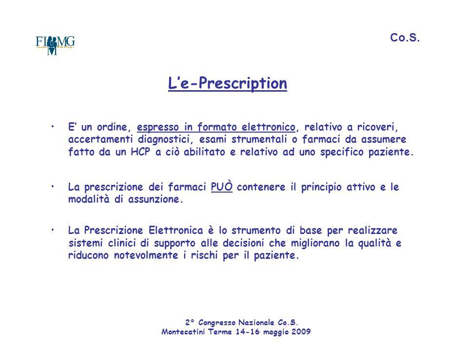L'e-Prescription E' un ordine, espresso in formato elettronico, relativo a ricoveri, accertamenti diagnostici, esami strumentali o farmaci da assumere