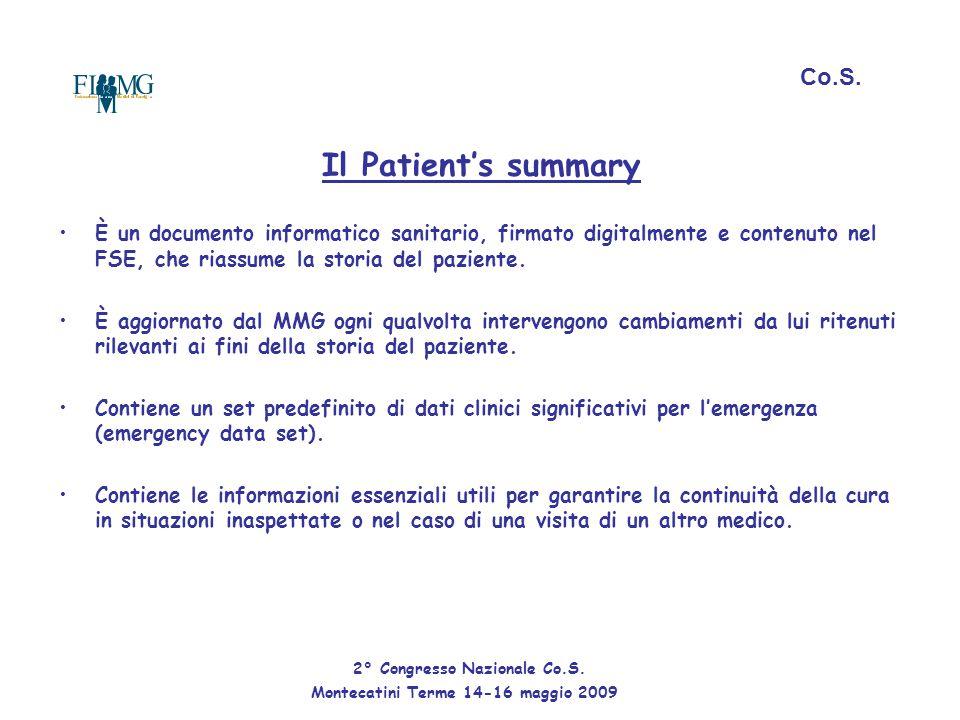 Il Patient's summary È un documento informatico sanitario, firmato digitalmente e contenuto nel FSE, che riassume la storia del paziente. È aggiornato