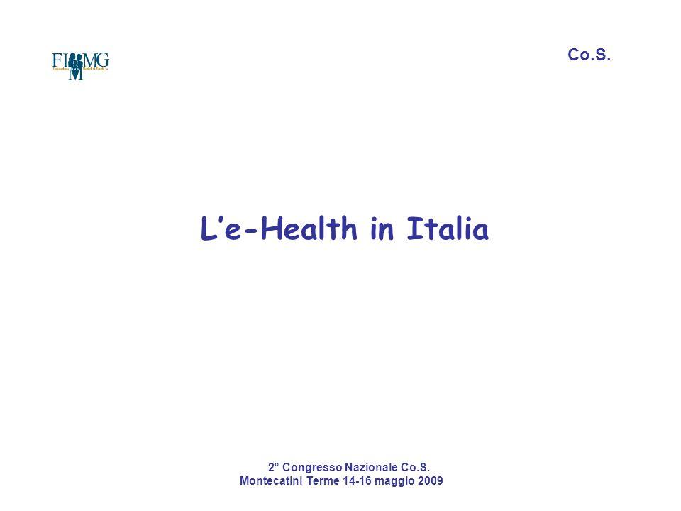 L'e-Health in Italia Co.S. 2° Congresso Nazionale Co.S. Montecatini Terme 14-16 maggio 2009