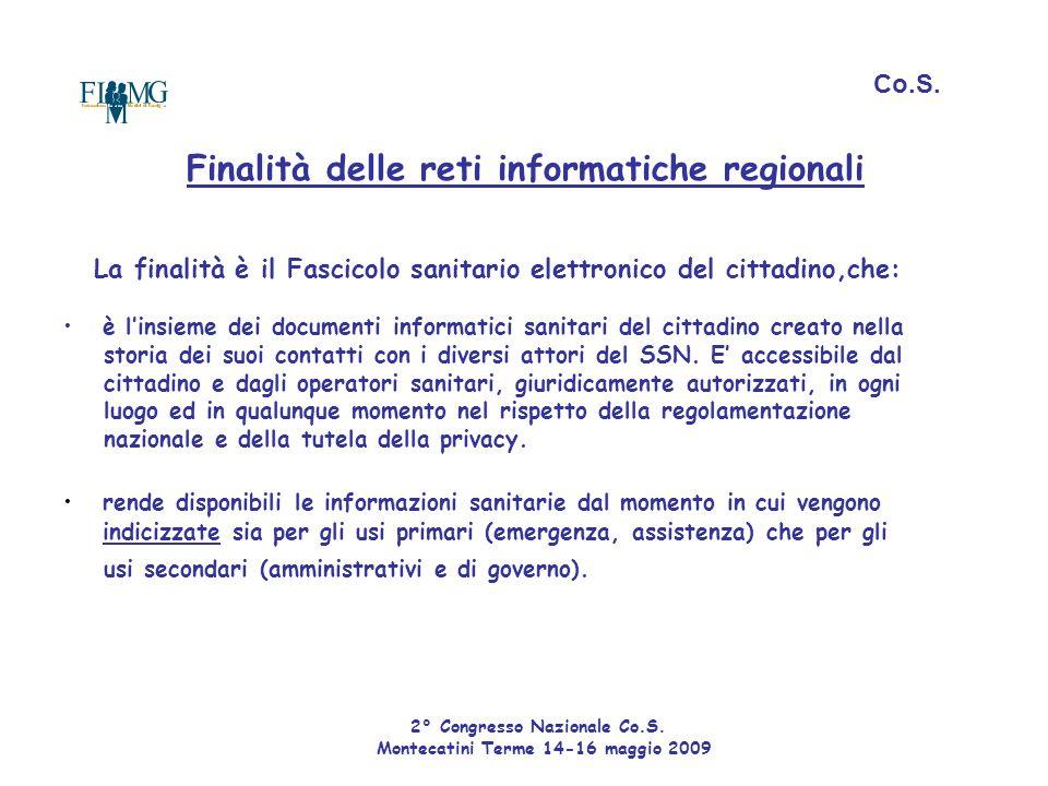 Finalità delle reti informatiche regionali La finalità è il Fascicolo sanitario elettronico del cittadino,che: è l'insieme dei documenti informatici s
