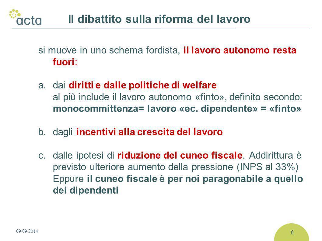 Il dibattito sulla riforma del lavoro si muove in uno schema fordista, il lavoro autonomo resta fuori: a. dai diritti e dalle politiche di welfare al