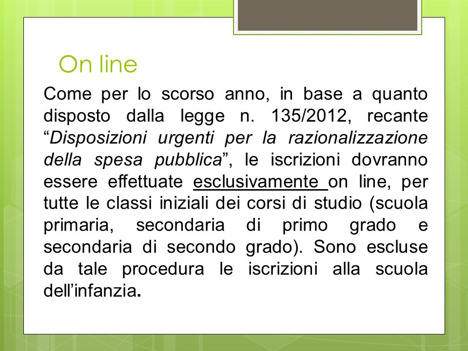 On line Come per lo scorso anno, in base a quanto disposto dalla legge n.