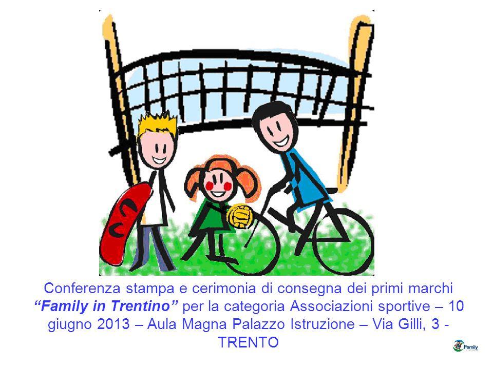 Conferenza stampa e cerimonia di consegna dei primi marchi Family in Trentino per la categoria Associazioni sportive – 10 giugno 2013 – Aula Magna Palazzo Istruzione – Via Gilli, 3 - TRENTO