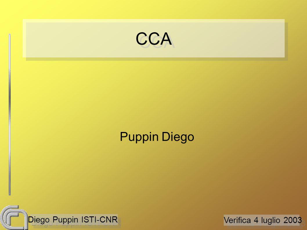 Verifica 4 luglio 2003 Diego Puppin ISTI-CNR CCA Puppin Diego