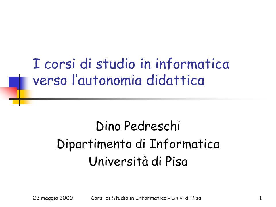 23 maggio 2000Corsi di Studio in Informatica - Univ.