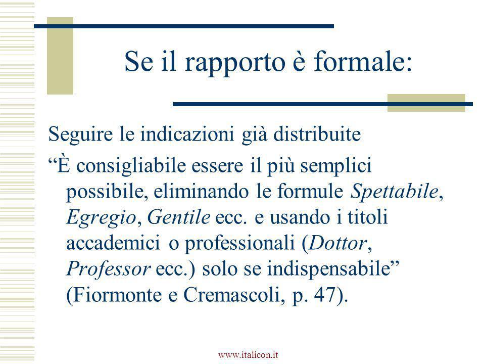 """www.italicon.it Se il rapporto è formale: Seguire le indicazioni già distribuite """"È consigliabile essere il più semplici possibile, eliminando le form"""