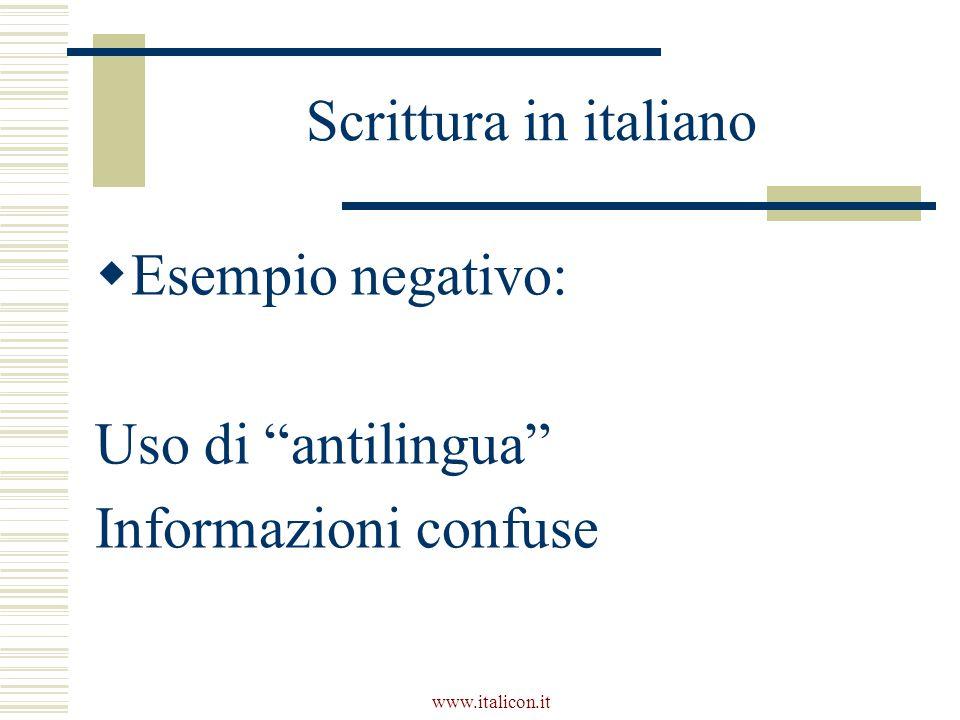 """www.italicon.it Scrittura in italiano  Esempio negativo: Uso di """"antilingua"""" Informazioni confuse"""