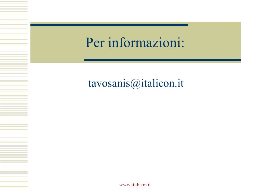 www.italicon.it Per informazioni: tavosanis@italicon.it