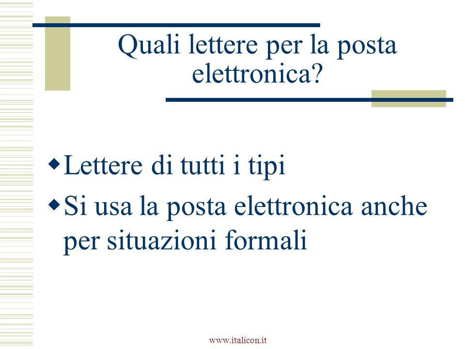 www.italicon.it Quali lettere per la posta elettronica.