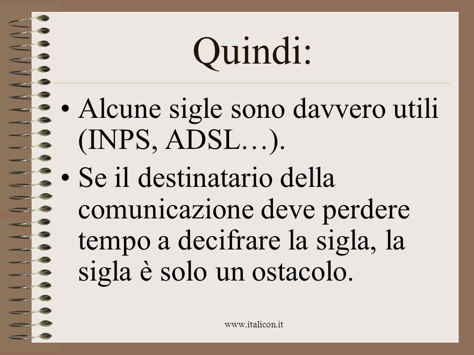 www.italicon.it Quindi: Alcune sigle sono davvero utili (INPS, ADSL…).