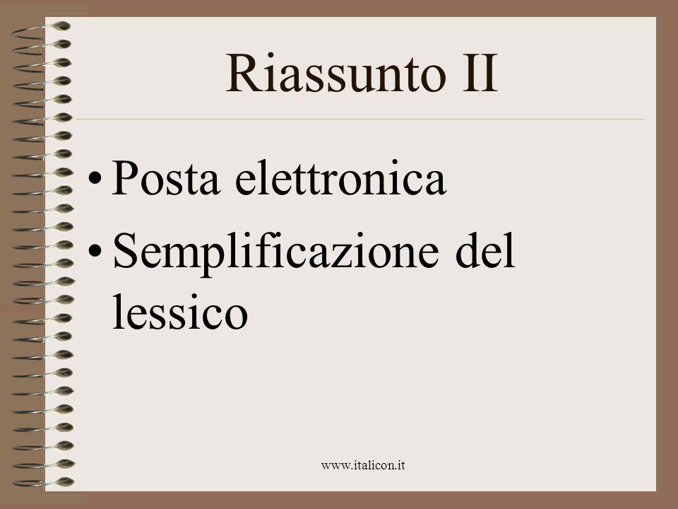 www.italicon.it Riassunto II Posta elettronica Semplificazione del lessico