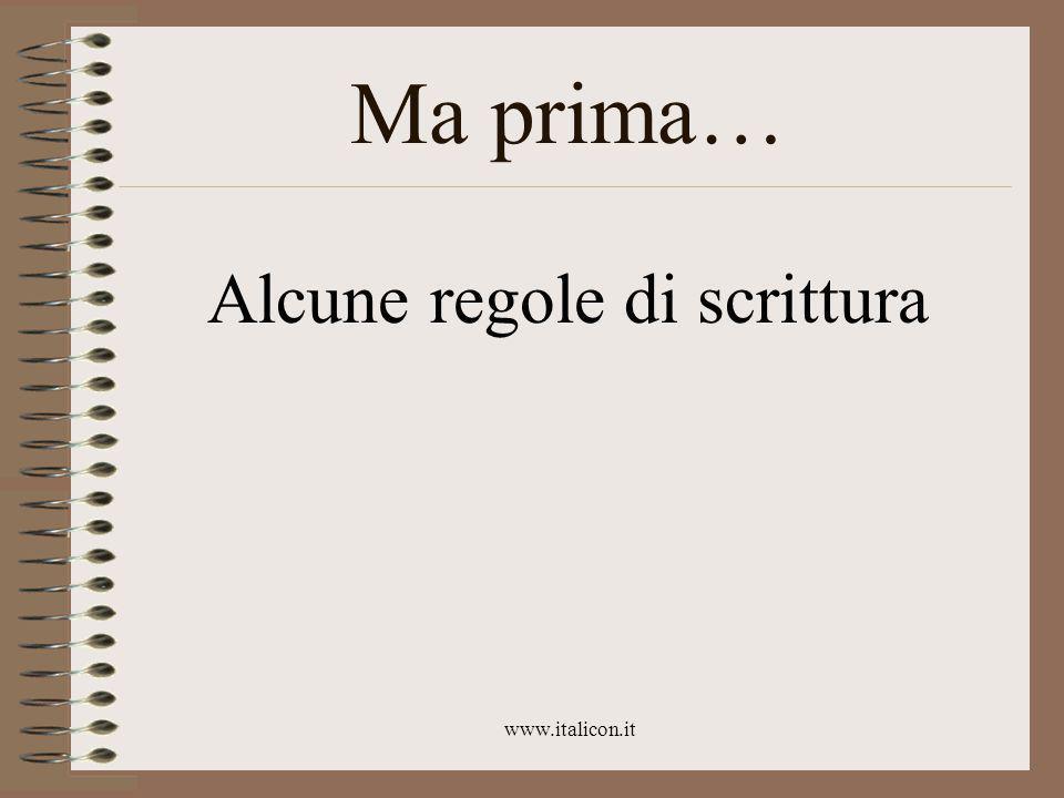 www.italicon.it Ma prima… Alcune regole di scrittura