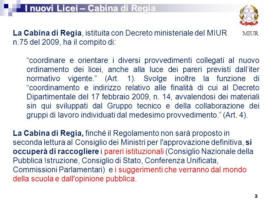 """MIUR La Cabina di Regia, istituita con Decreto ministeriale del MIUR n.75 del 2009, ha il compito di: """"coordinare e orientare i diversi provvedimenti"""