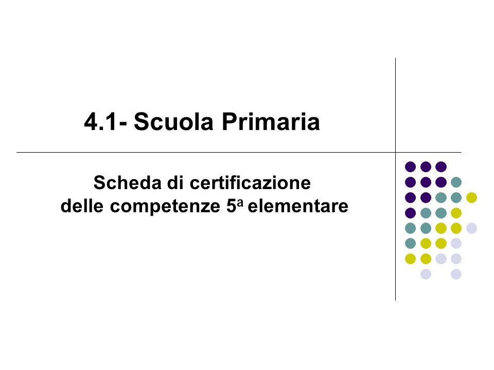 4.1- Scuola Primaria Scheda di certificazione delle competenze 5 a elementare