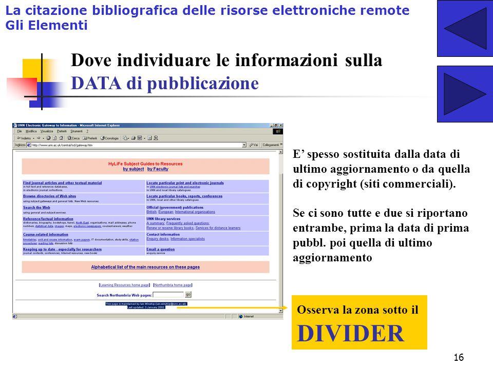 15 Dove individuare le informazioni sulla versione (monografie) o sulla pubblicazione (periodici) L'indicazione della versione o del fascicolo va post