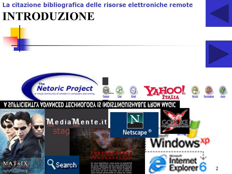 2 INTRODUZIONE La citazione bibliografica delle risorse elettroniche remote