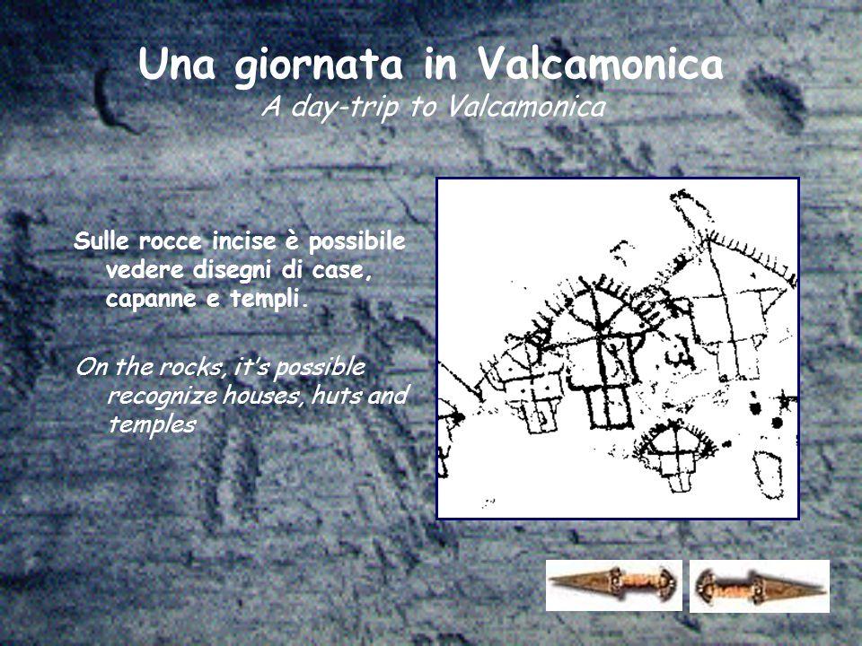 Sulle rocce incise è possibile vedere disegni di case, capanne e templi. On the rocks, it's possible recognize houses, huts and temples Una giornata i