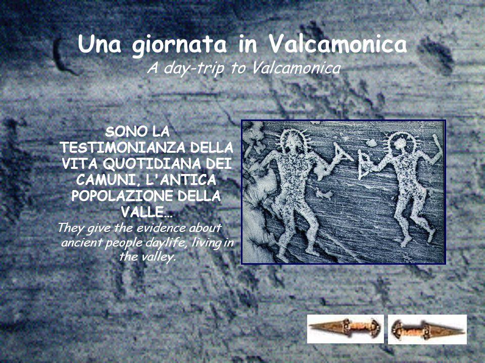 SONO LA TESTIMONIANZA DELLA VITA QUOTIDIANA DEI CAMUNI, L ANTICA POPOLAZIONE DELLA VALLE… They give the evidence about ancient people daylife, living in the valley.