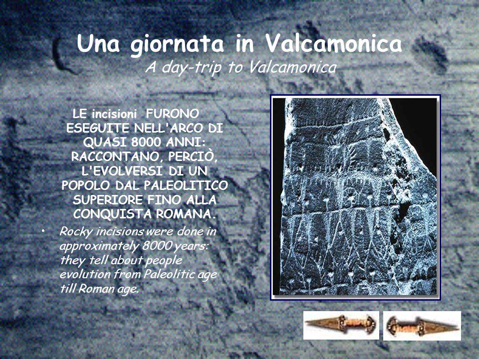 LE incisioni FURONO ESEGUITE NELL ARCO DI QUASI 8000 ANNI: RACCONTANO, PERCIÒ, L EVOLVERSI DI UN POPOLO DAL PALEOLITICO SUPERIORE FINO ALLA CONQUISTA ROMANA.