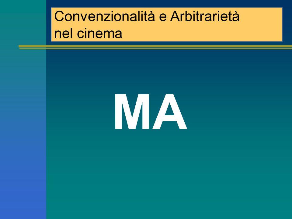 MAIS Conventionnalité et Arbitrairieté dans le cinéma