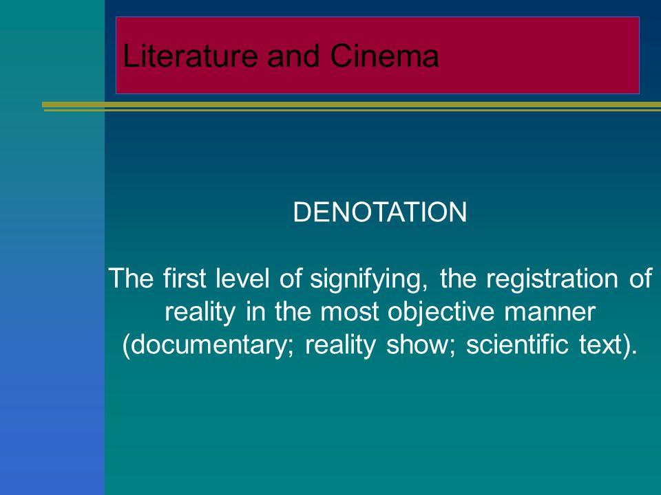 Letteratura e Cinema Denotazione = significato letterale oggettivo Connotazione = significati nascosti