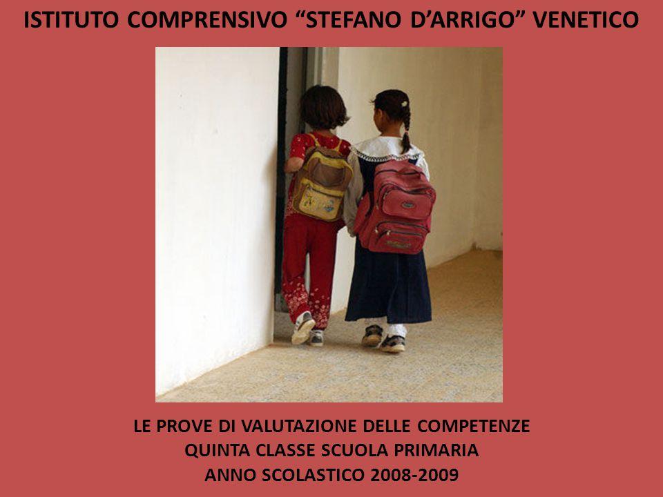 """ISTITUTO COMPRENSIVO """"STEFANO D'ARRIGO"""" VENETICO LE PROVE DI VALUTAZIONE DELLE COMPETENZE QUINTA CLASSE SCUOLA PRIMARIA ANNO SCOLASTICO 2008-2009"""
