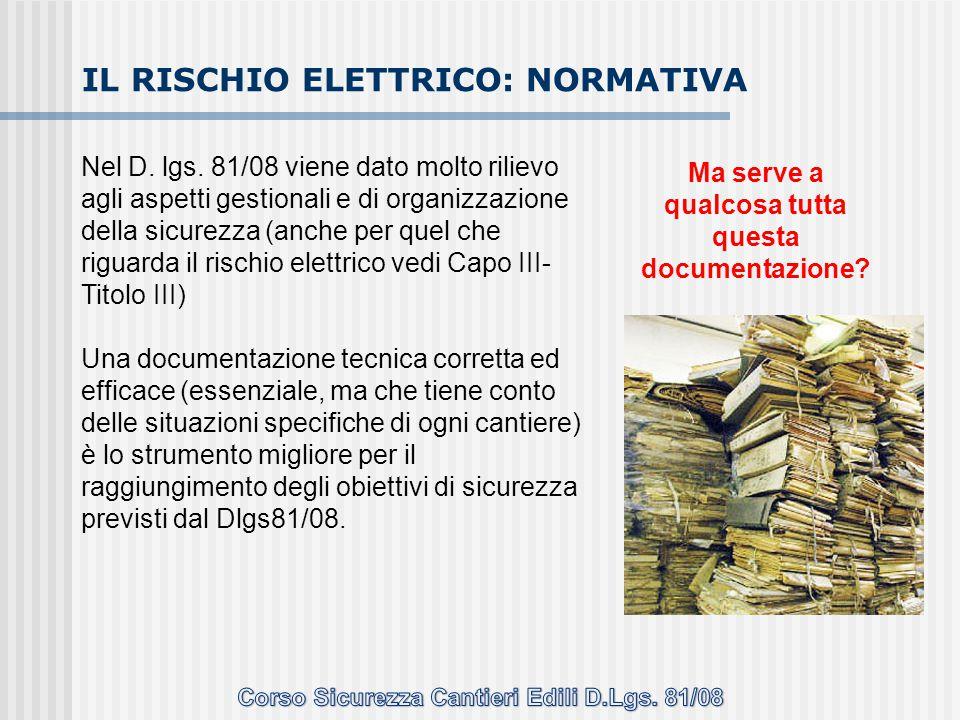 Nel D. lgs. 81/08 viene dato molto rilievo agli aspetti gestionali e di organizzazione della sicurezza (anche per quel che riguarda il rischio elettri