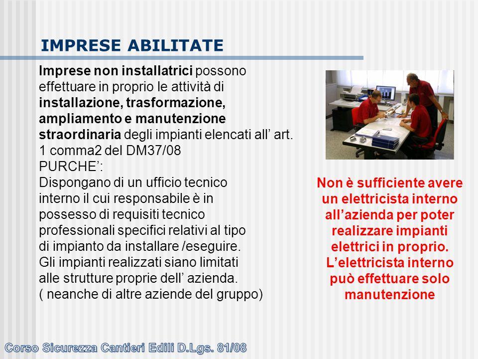 Imprese non installatrici possono effettuare in proprio le attività di installazione, trasformazione, ampliamento e manutenzione straordinaria degli i
