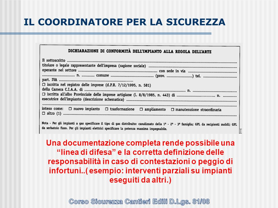 """Una documentazione completa rende possibile una """"linea di difesa"""" e la corretta definizione delle responsabilità in caso di contestazioni o peggio di"""