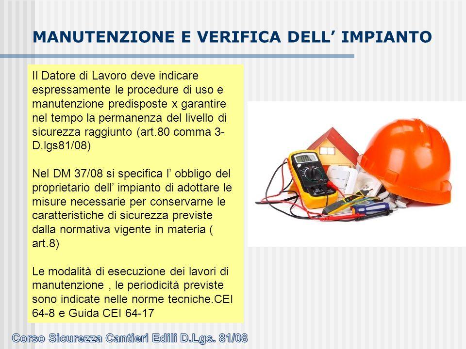 Il Datore di Lavoro deve indicare espressamente le procedure di uso e manutenzione predisposte x garantire nel tempo la permanenza del livello di sicu