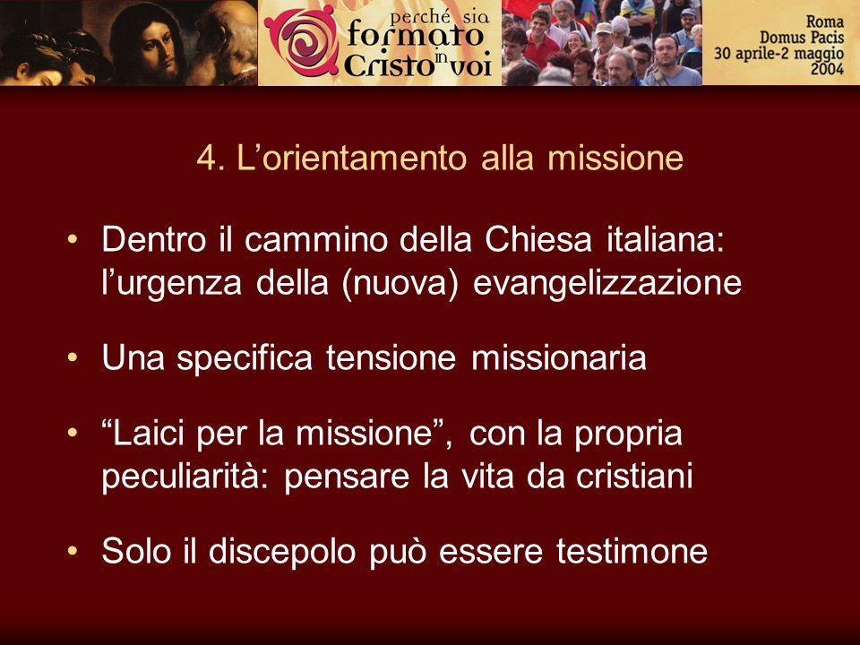 """4. L'orientamento alla missione Dentro il cammino della Chiesa italiana: l'urgenza della (nuova) evangelizzazione Una specifica tensione missionaria """""""