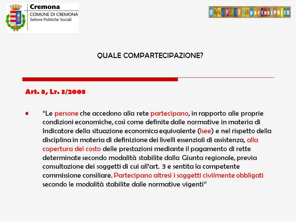 """QUALE COMPARTECIPAZIONE? Art. 8, Lr. 3/2008 """"Le persone che accedono alla rete partecipano, in rapporto alle proprie condizioni economiche, così come"""