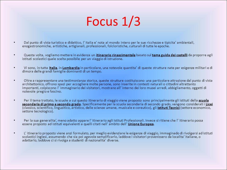 Focus 1/3 Dal punto di vista turistico e didattico, l' Italia e' nota al mondo intero per le sue ricchezze e tipicita' ambientali, enogastronomiche, a