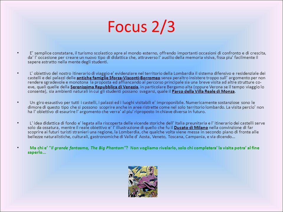Focus 2/3 E' semplice constatare, il turismo scolastico apre al mondo esterno, offrendo importanti occasioni di confronto e di crescita, da' l' occasi