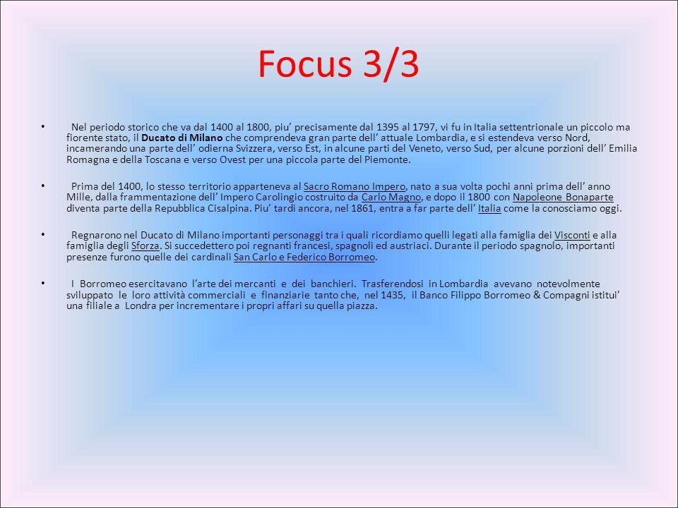 Focus 3/3 Nel periodo storico che va dal 1400 al 1800, piu' precisamente dal 1395 al 1797, vi fu in Italia settentrionale un piccolo ma fiorente stato