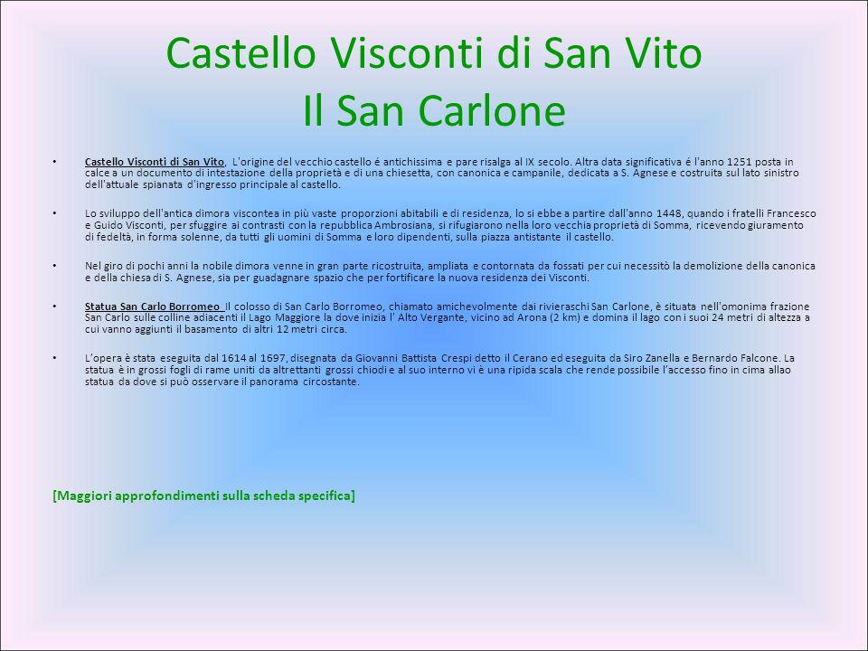 Castello Visconti di San Vito Il San Carlone Castello Visconti di San Vito, L'origine del vecchio castello é antichissima e pare risalga al IX secolo.