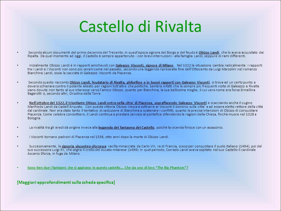 Castello di Rivalta Secondo alcuni documenti del primo decennio del Trecento, in quest'epoca signore del Borgo e del feudo è Obizzo Landi, che lo avev