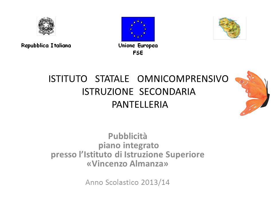 Pubblicità piano integrato presso l'Istituto di Istruzione Superiore «Vincenzo Almanza» Anno Scolastico 2013/14 ISTITUTO STATALE OMNICOMPRENSIVO ISTRU