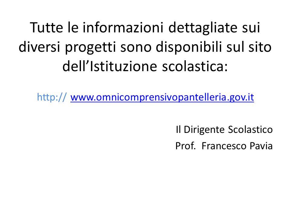 Tutte le informazioni dettagliate sui diversi progetti sono disponibili sul sito dell'Istituzione scolastica: http:// www.omnicomprensivopantelleria.g