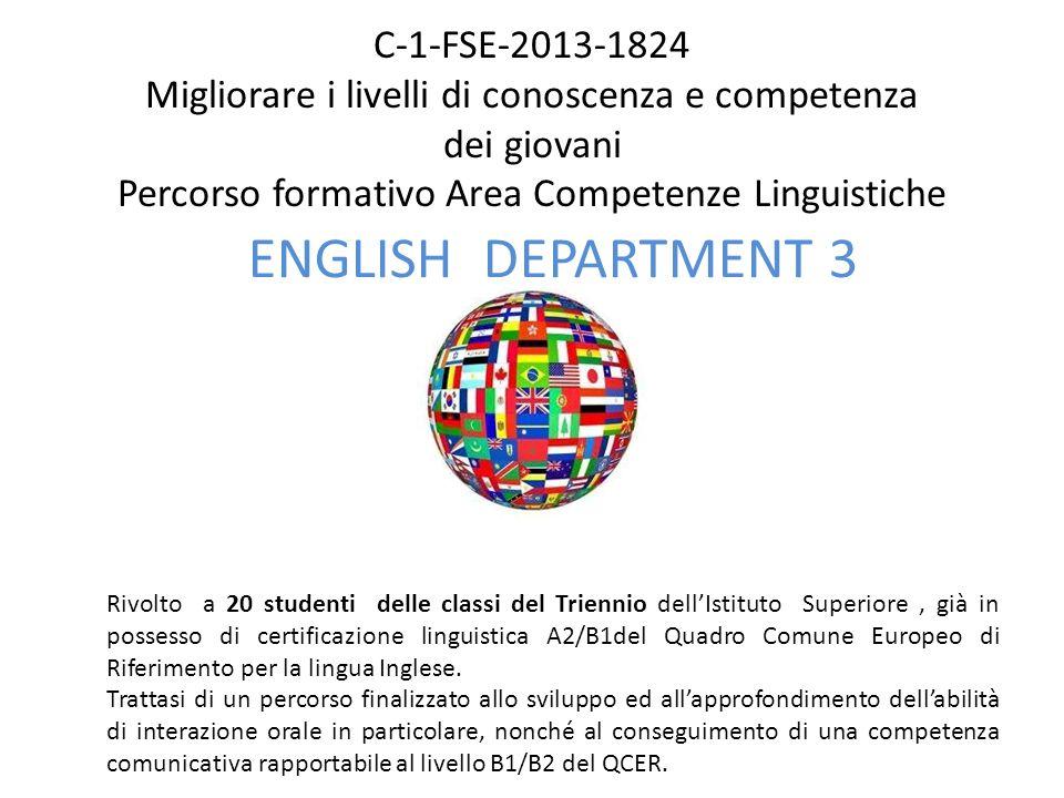 C-1-FSE-2013-1824 Migliorare i livelli di conoscenza e competenza dei giovani Percorso formativo Area Competenze Linguistiche ENGLISH DEPARTMENT 3 Riv