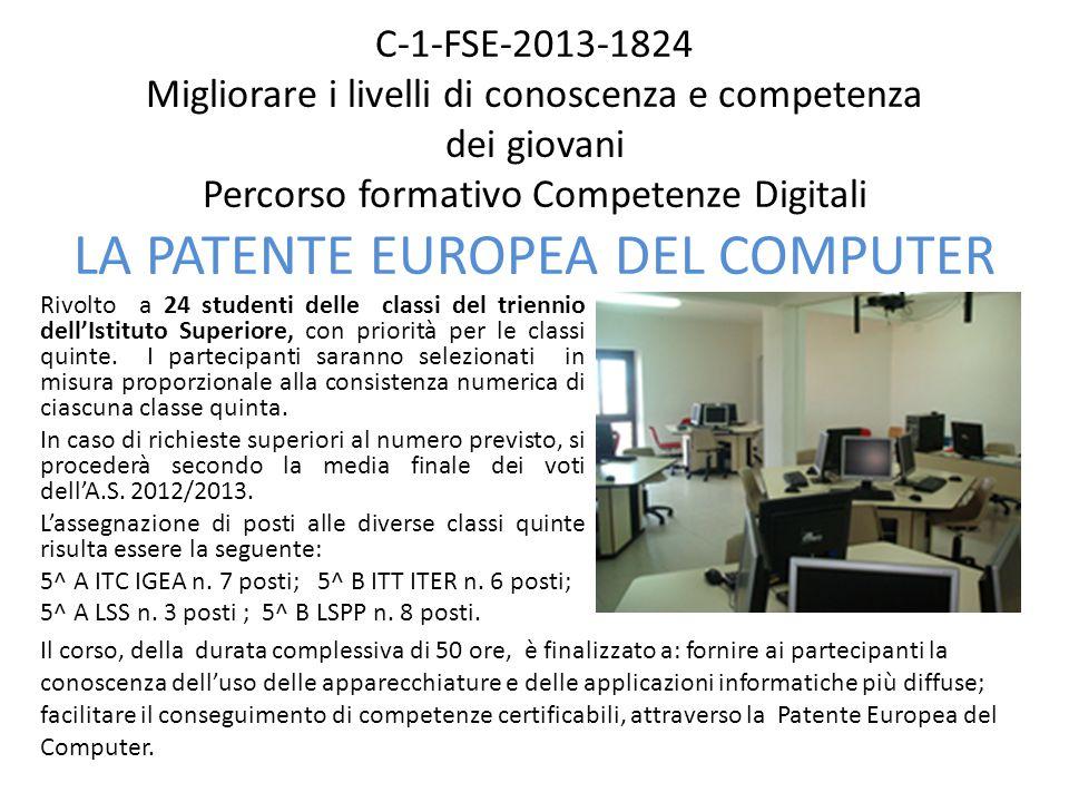 C-1-FSE-2013-1824 Migliorare i livelli di conoscenza e competenza dei giovani Percorso formativo Competenze Digitali LA PATENTE EUROPEA DEL COMPUTER R