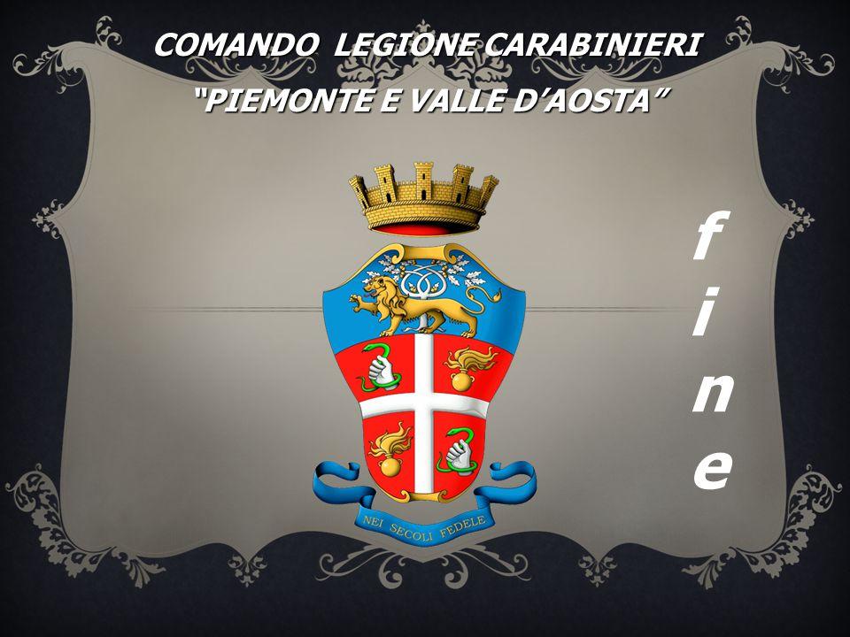"""f i n e COMANDO LEGIONE CARABINIERI """"PIEMONTE E VALLE D'AOSTA"""""""
