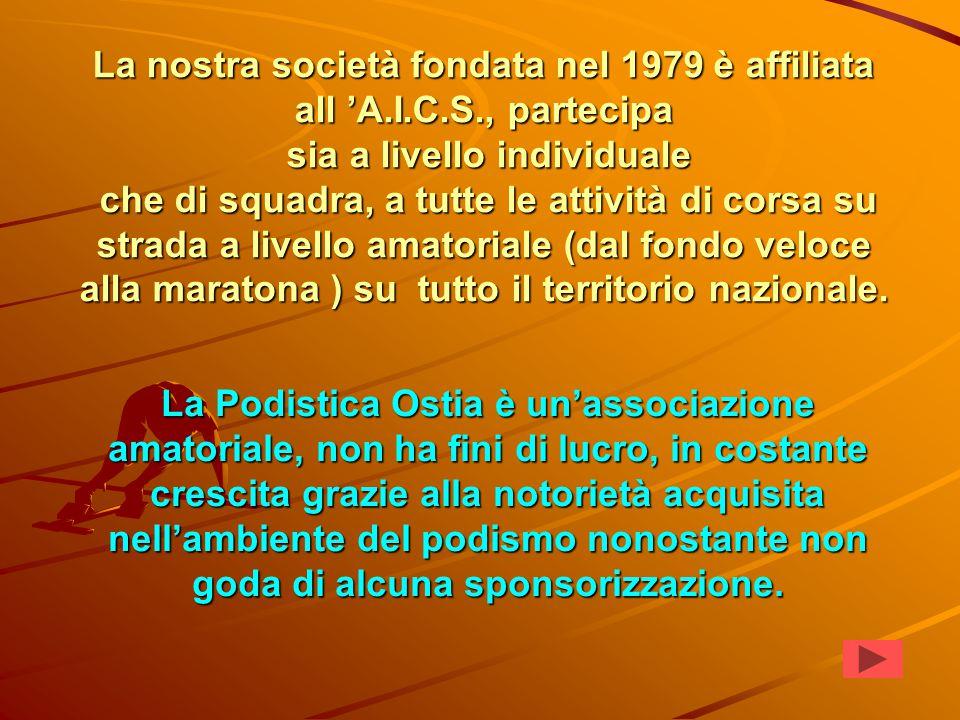 Podistica Ostia UNA CORSA LUNGA 30 ANNI Sede- Via Capo Soprano, 21 00122 Ostia Lido Tel.