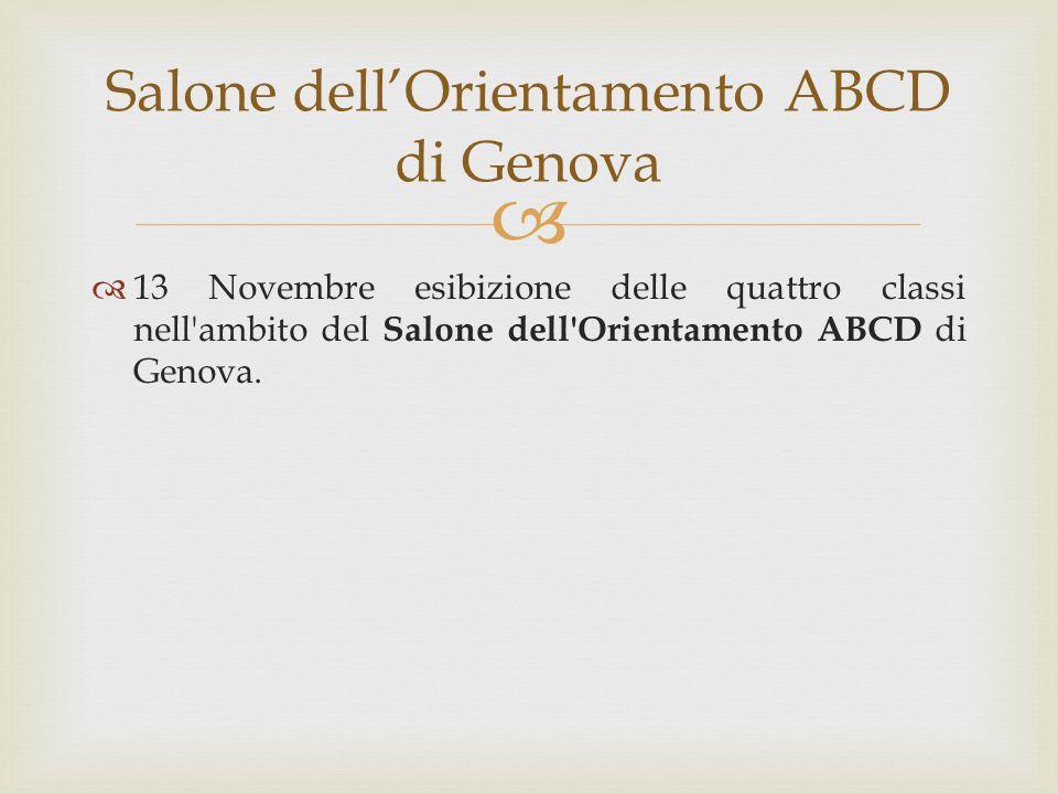   13 Novembre esibizione delle quattro classi nell'ambito del Salone dell'Orientamento ABCD di Genova. Salone dell'Orientamento ABCD di Genova