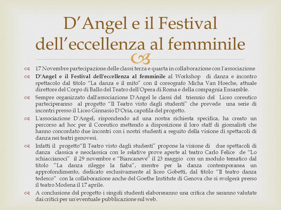   17 Novembre partecipazione delle classi terza e quarta in collaborazione con l'associazione  D'Angel e il Festival dell'eccellenza al femminile a