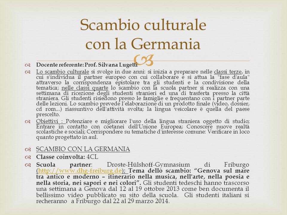   Docente referente: Prof. Silvana Lugetti  Lo scambio culturale si svolge in due anni: si inizia a preparare nelle classi terze, in cui s'individu