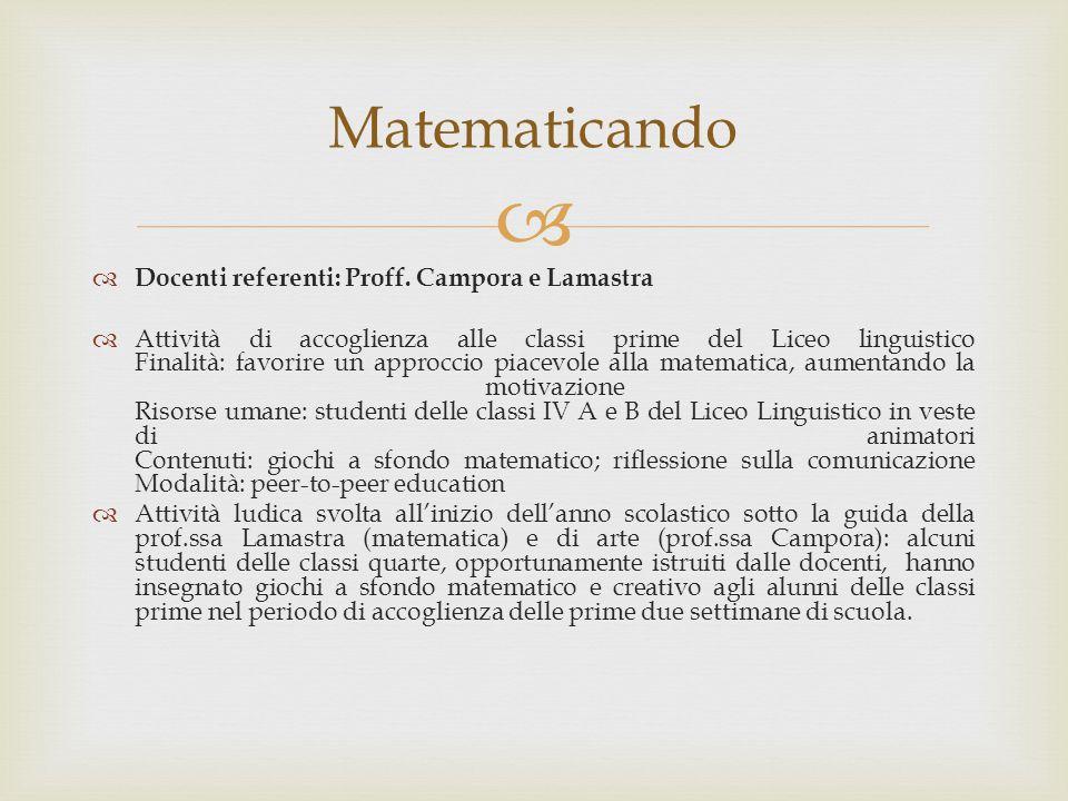   Docenti referenti: Proff. Campora e Lamastra  Attività di accoglienza alle classi prime del Liceo linguistico Finalità: favorire un approccio pia