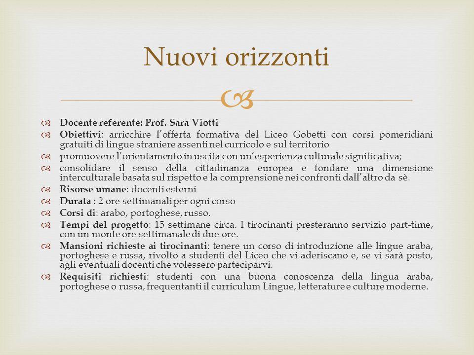   Docente referente: Prof. Sara Viotti  Obiettivi : arricchire l'offerta formativa del Liceo Gobetti con corsi pomeridiani gratuiti di lingue stran