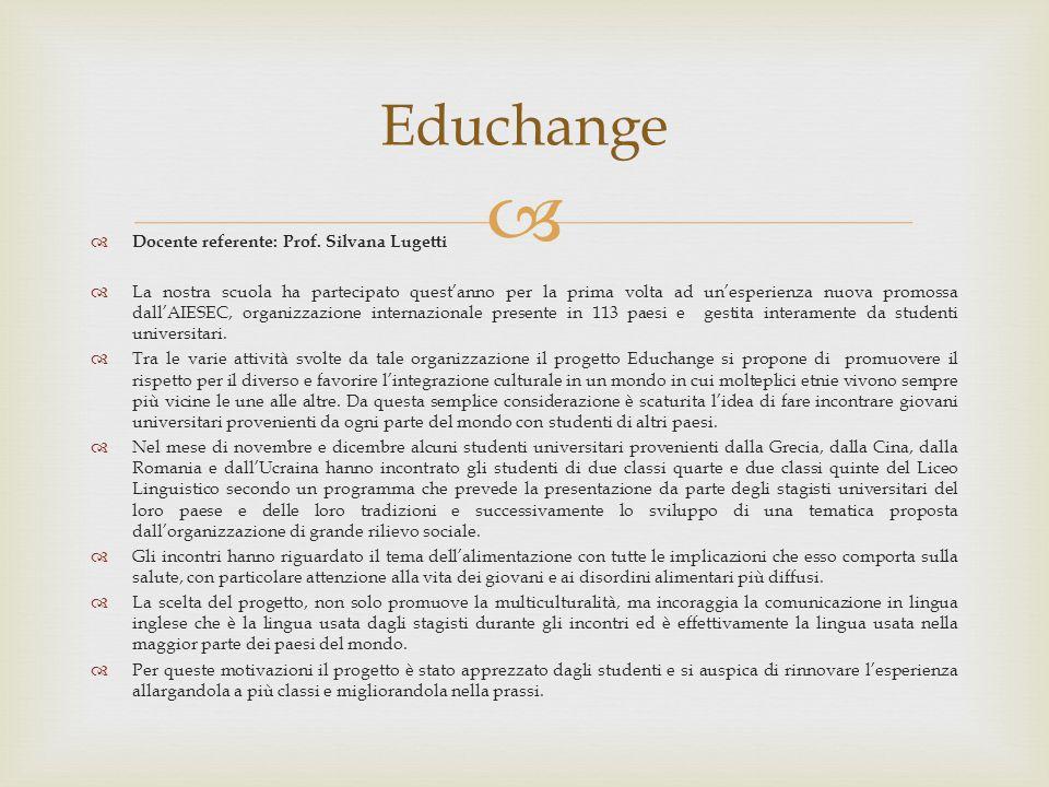   Docente referente: Prof. Silvana Lugetti  La nostra scuola ha partecipato quest'anno per la prima volta ad un'esperienza nuova promossa dall'AIES